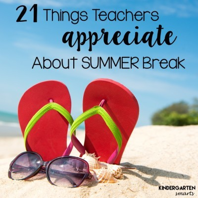 21 Things Teachers Appreciate About Summer Break