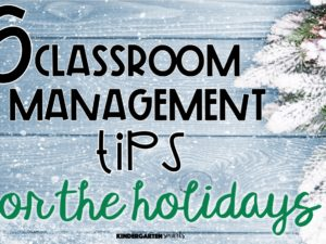 6 Classroom Management Tips for the Holidays
