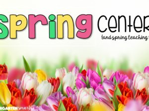 Spring Centers and Activities for Kindergartners