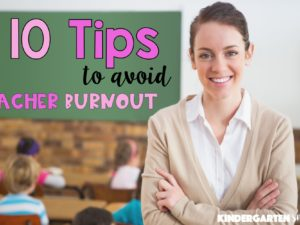10 Tips to Avoid Teacher Burnout
