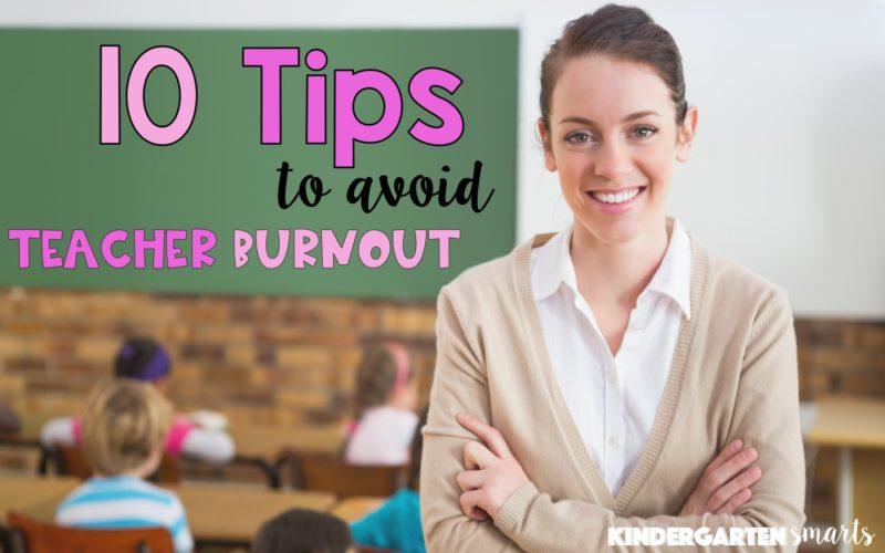 10 Tips to Avoid Teacher Burnout