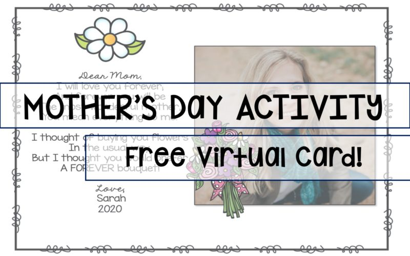 Mother's Day Activities and Free Virtual Cards