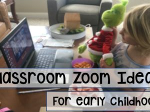Classroom Zoom Ideas for early childhood